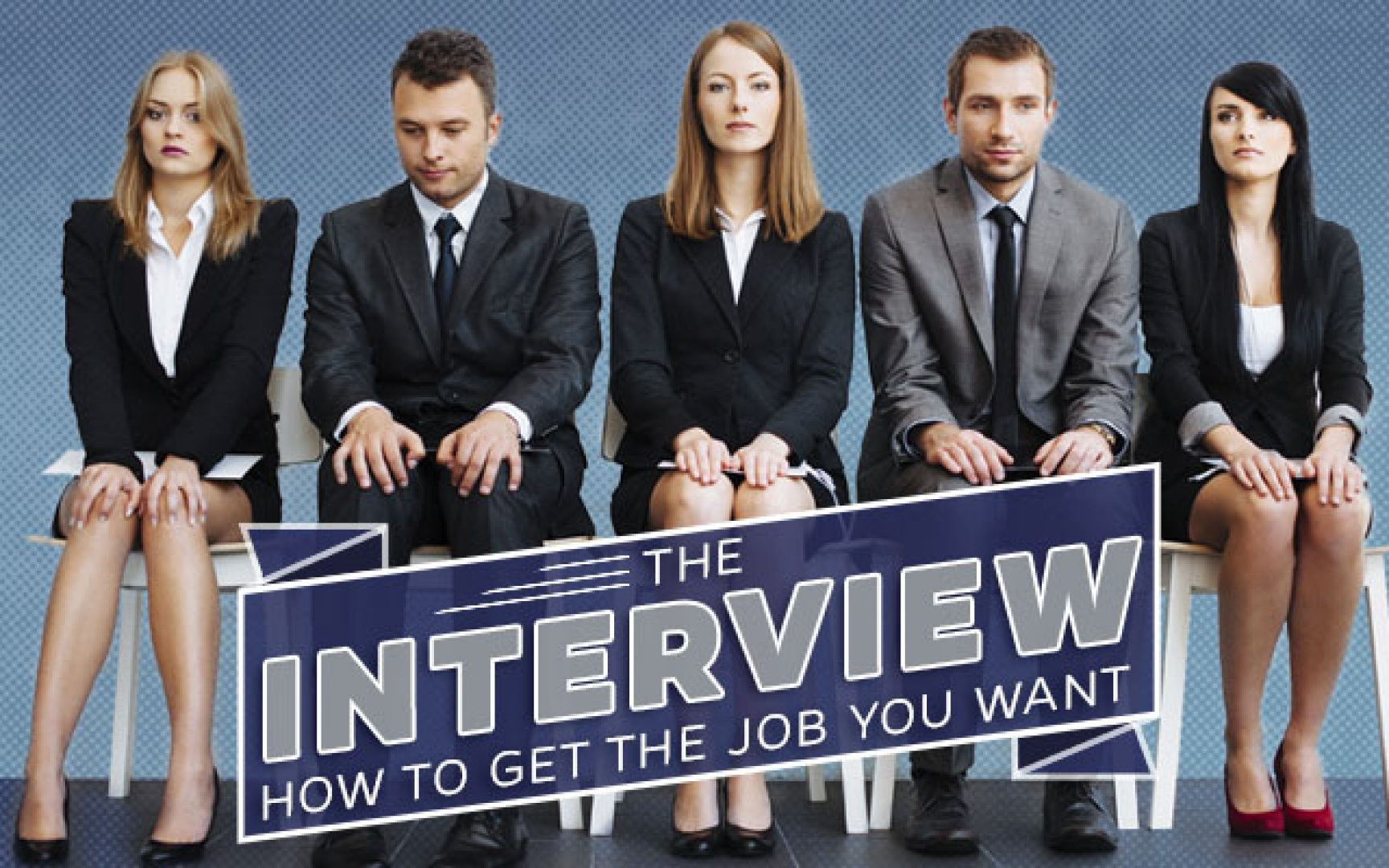 Five people in business suits sitting in a line with the text The interview How do get the job you want