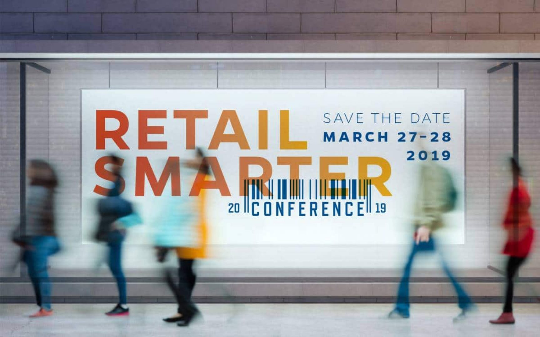 Sign in subway station that says Retail Smarter Conference Save the Date March 28-29, 2019 with blurs of people walking by.
