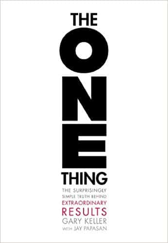 he ONE Thing: The Surprisingly Simple Truth Behind Extraordinary Results