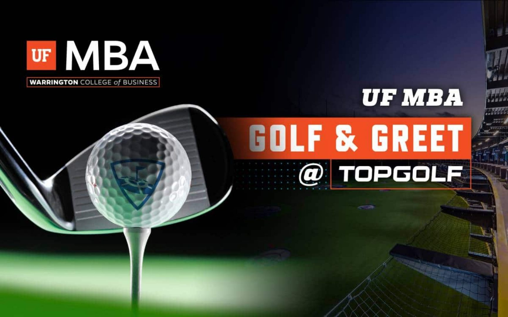 close up of a putter hitting a golf ball with the UF MBA logo in the top left corner and UF MBA Golf & Greet at Topgolf to the right