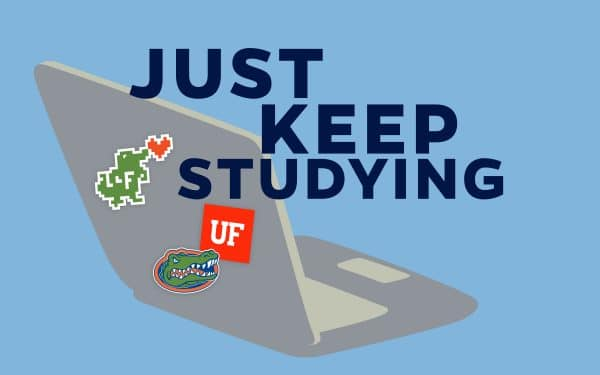 Cartoon laptop with three Gator stickers on a blue background with the words Just Keep Studying