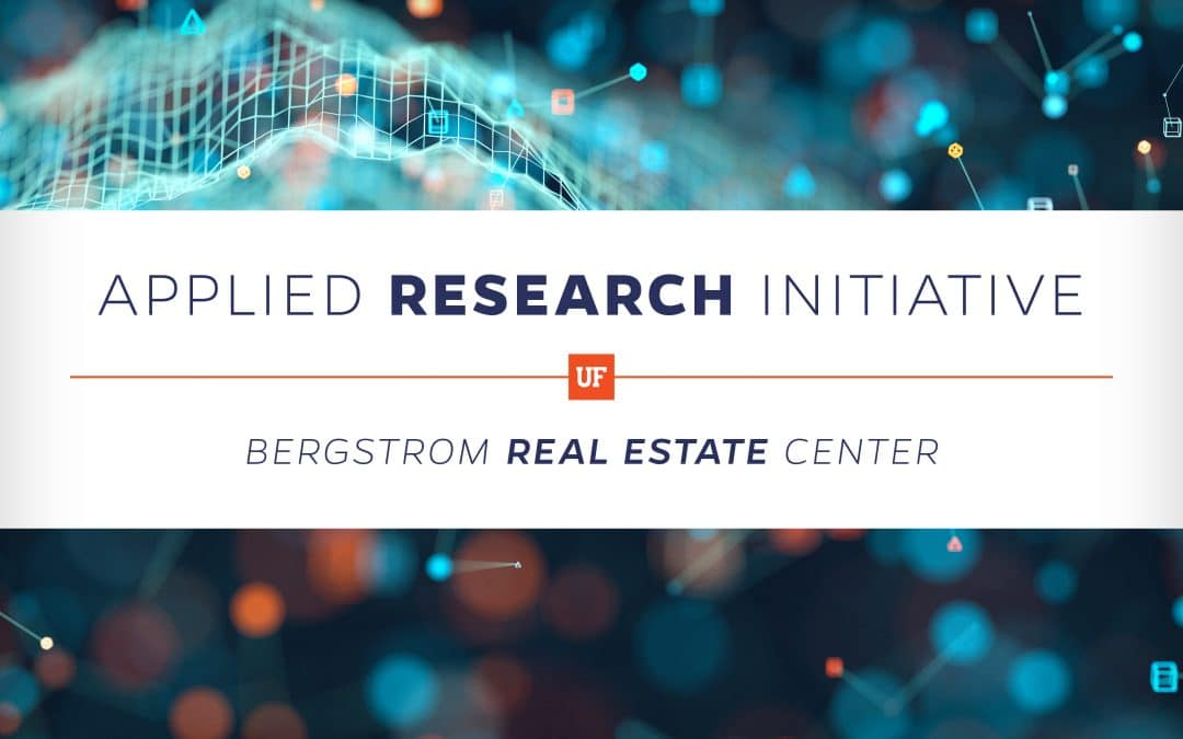 Applied Research Initiative Bergstrom Real Estate Center