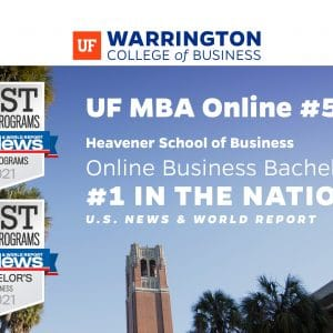 UF Warrington UF MBA Online #5 Heavener School of Business Online Business Bachelor's #1 in the nation US News and World Report