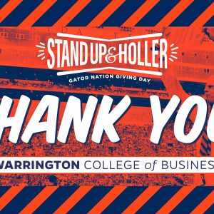 Stand Up and Holler Gator Nation Giving Day Thank You! Warrington College of Business text on top of orange and blue color treated image of Mr. Two Bits in Ben Hill Griffin Stadium.