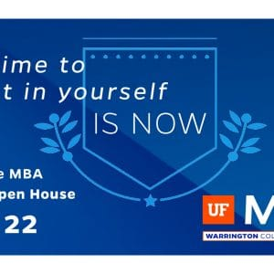 Blue background with text that reads The time to invest in yourself is now. Executive MBA Virtual Open House May 22. With the UF MBA logo.
