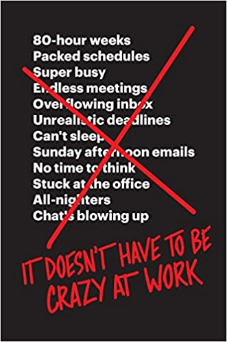 It doesn't have to be crazy to work by Jason Fried book cover