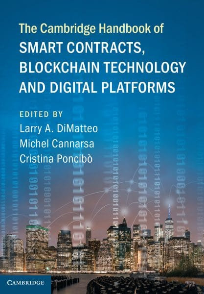 The Cambridge Handbook of Smart Contracts, Blockchain Technology and Digital Platforms.