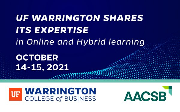 UF Warrington shares its expertise in online and hybrid learning October 14-15, 2021